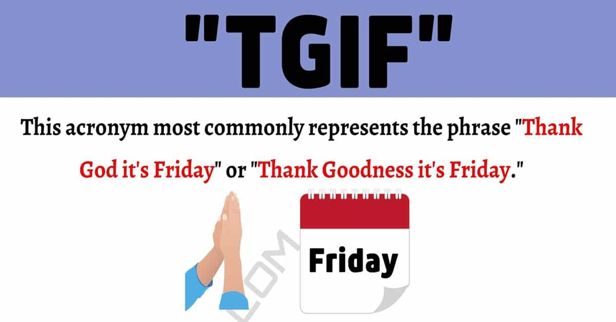 """TGIF Meaning: What is The Meaning of The Popular Acronym """"TGIF""""? 1"""