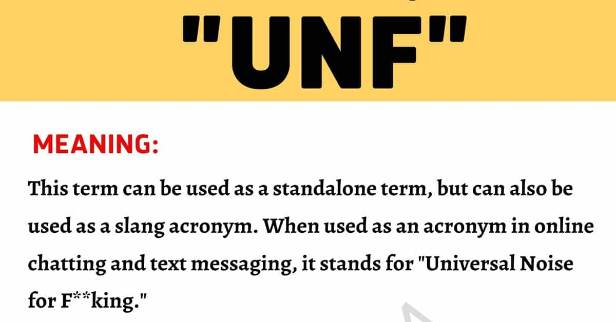 UNF Meaning: What Does This Slang Acronym Mean and Stand For? 1