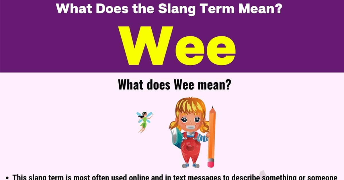"""""""Wee"""" Meaning 