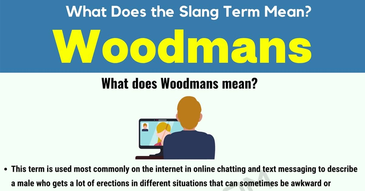 """Woodmans Meaning: Learn the Definition of the Slang Term """"Woodmans"""" 7"""