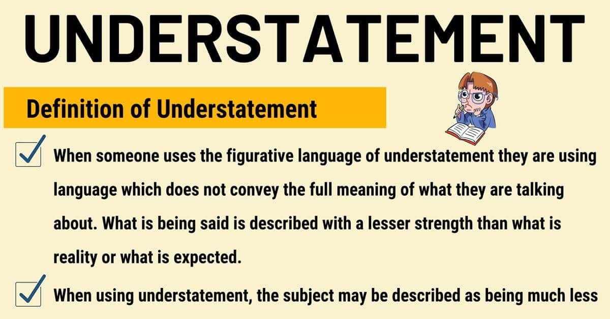 Understatement: Definition and Examples of Understatement in Speech & Literature 1