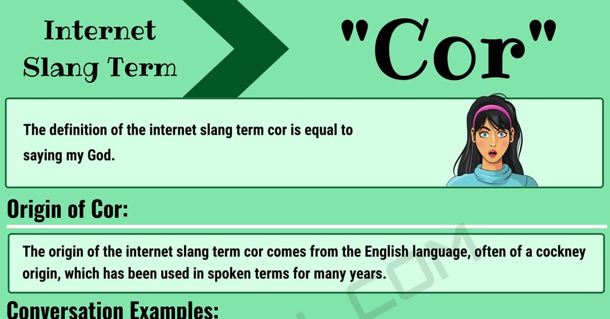 """COR Meaning: Examples and Definition of the Trendy Slang Term """"Cor"""" 1"""