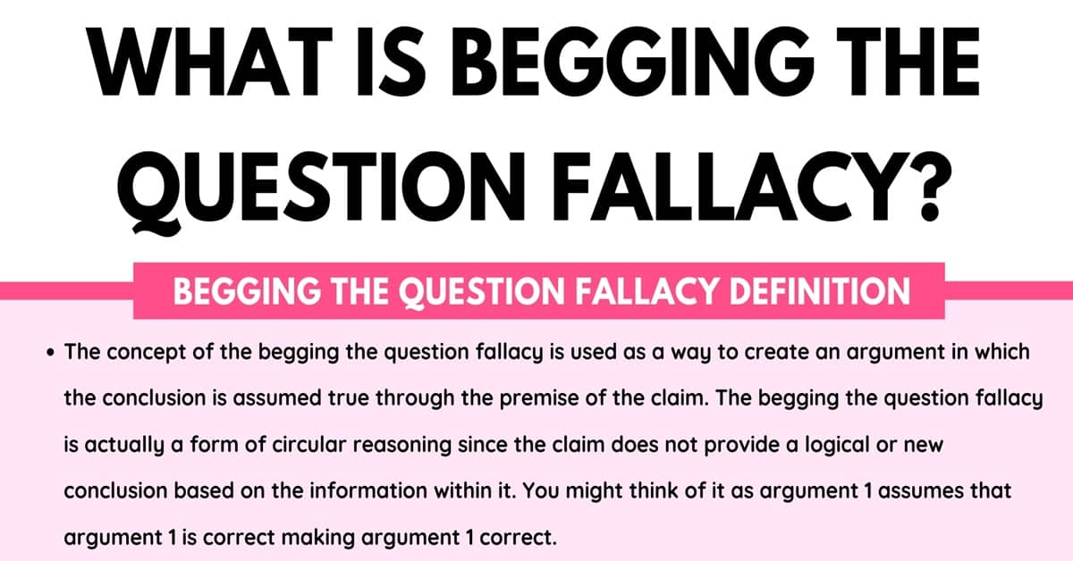 Begging The Question: Definition & Examples of Begging The Question Fallacy 1