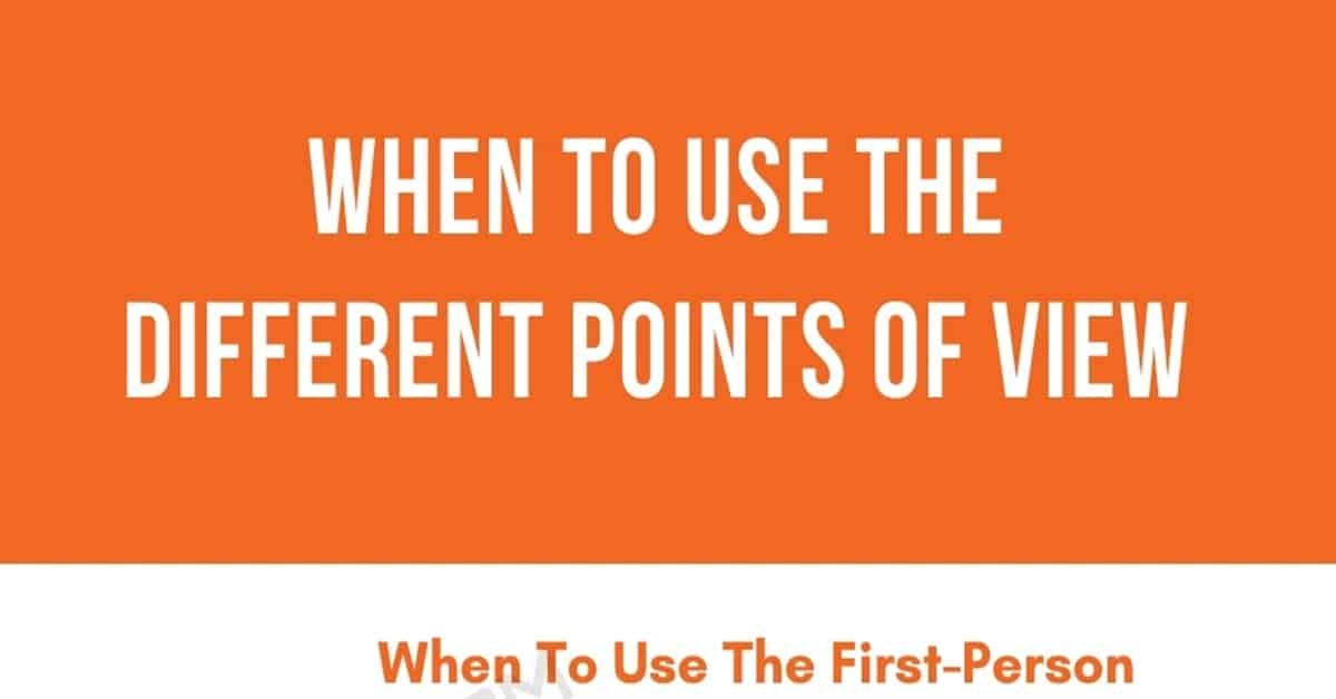 First, Second, and Third Person: When To Use The Different Points Of View 6