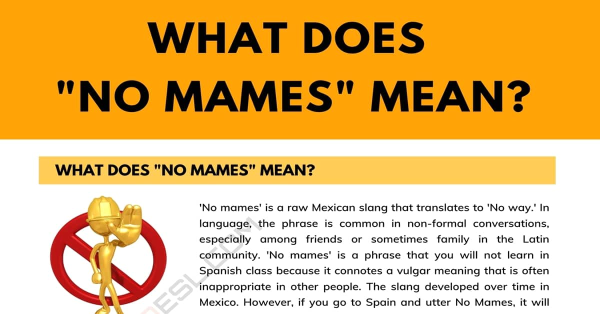 """""""No Mames"""" Meaning, Origin and Easy Examples 5"""