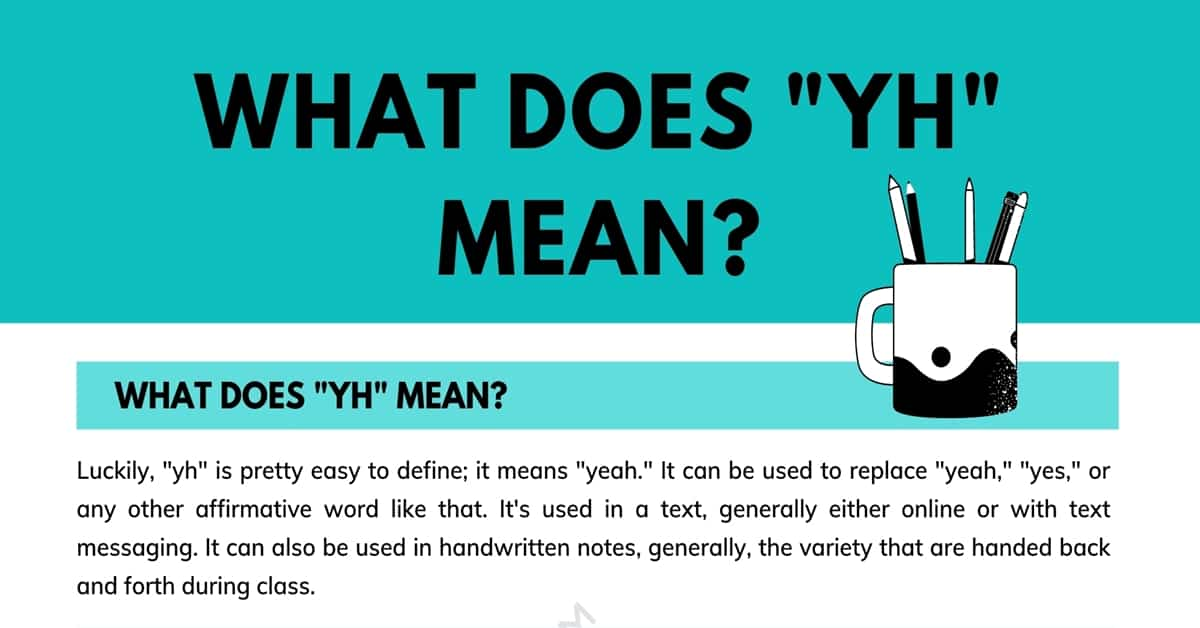 YH Meaning: What Does YH Mean and Stand for? 1