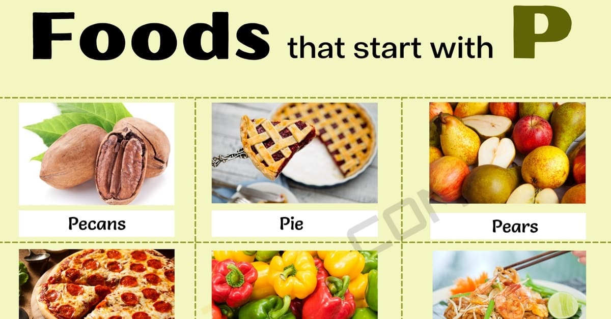 Food that Starts with P: 10 Common Foods that Start with P 1