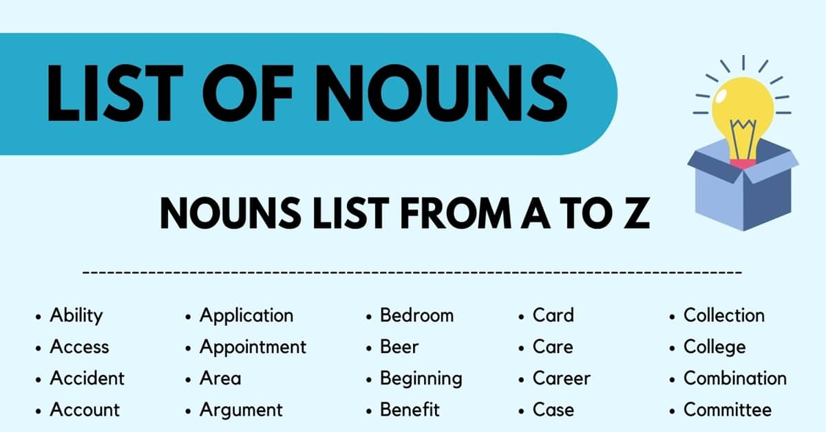 List of Nouns: 1000+ Most Common Nouns List (Sorted Alphabetically & Grammatically) 1